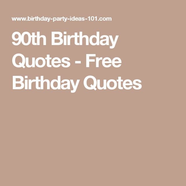 90th Birthday Quotes - Free Birthday Quotes