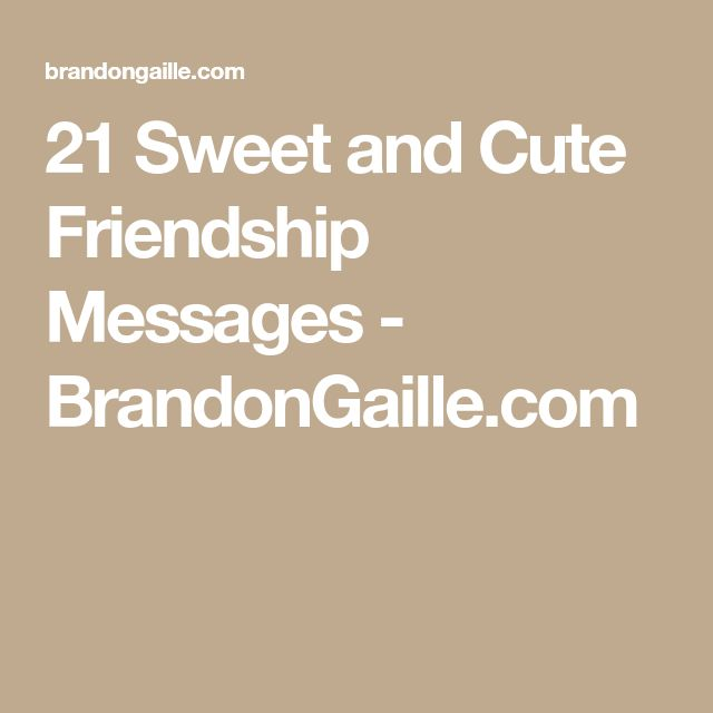 21 Sweet and Cute Friendship Messages - BrandonGaille.com