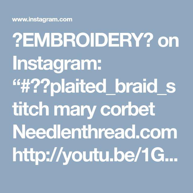"🍀EMBROIDERY🍀 on Instagram: ""#❤️plaited_braid_stitch mary corbet Needlenthread.com http://youtu.be/1GesMsKhvXo #❤️انواع_دوخت #❤️فیلم_آموزشی_گلدوزی"" • Instagram"