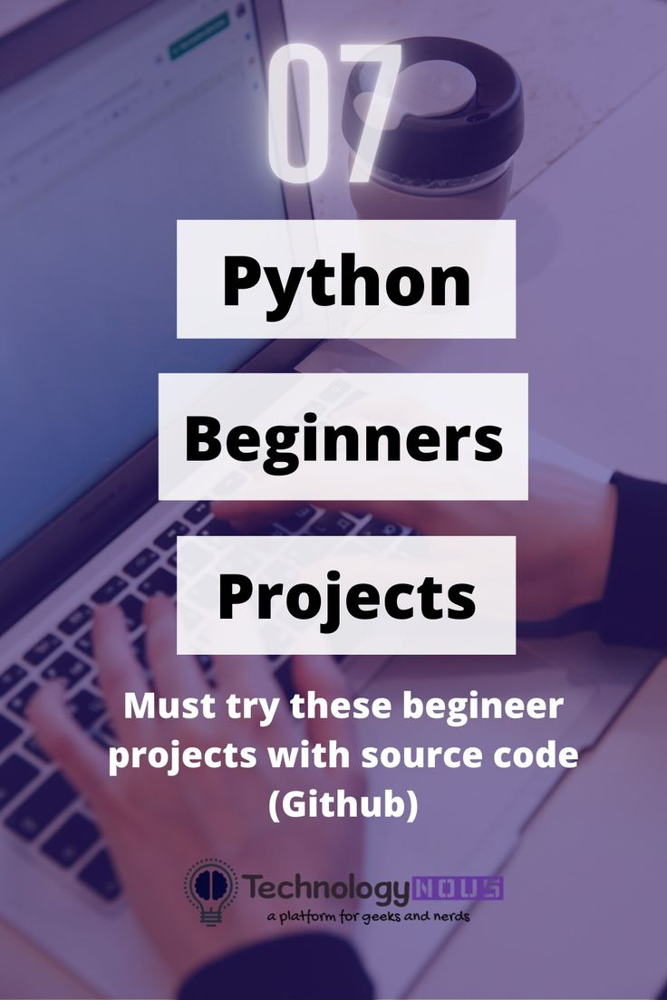 Python projects for beginners 7 easy projects with source