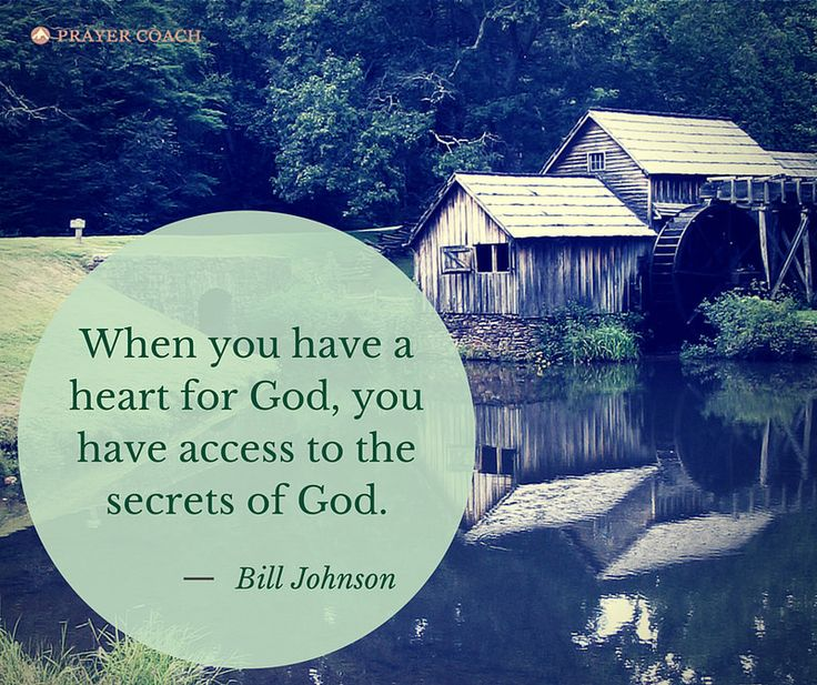 When you have a heart for God...   you have access to the secrets of God. - Bill…
