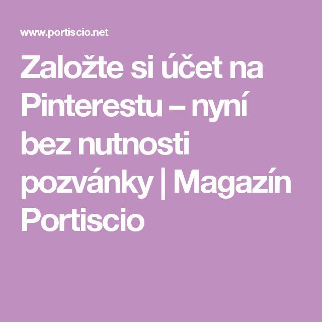 Založte si účet na Pinterestu – nyní bez nutnosti pozvánky | Magazín Portiscio