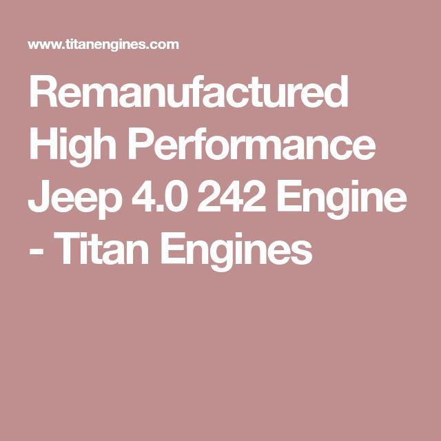 Remanufactured High Performance Jeep 4.0 242 Engine - Titan Engines