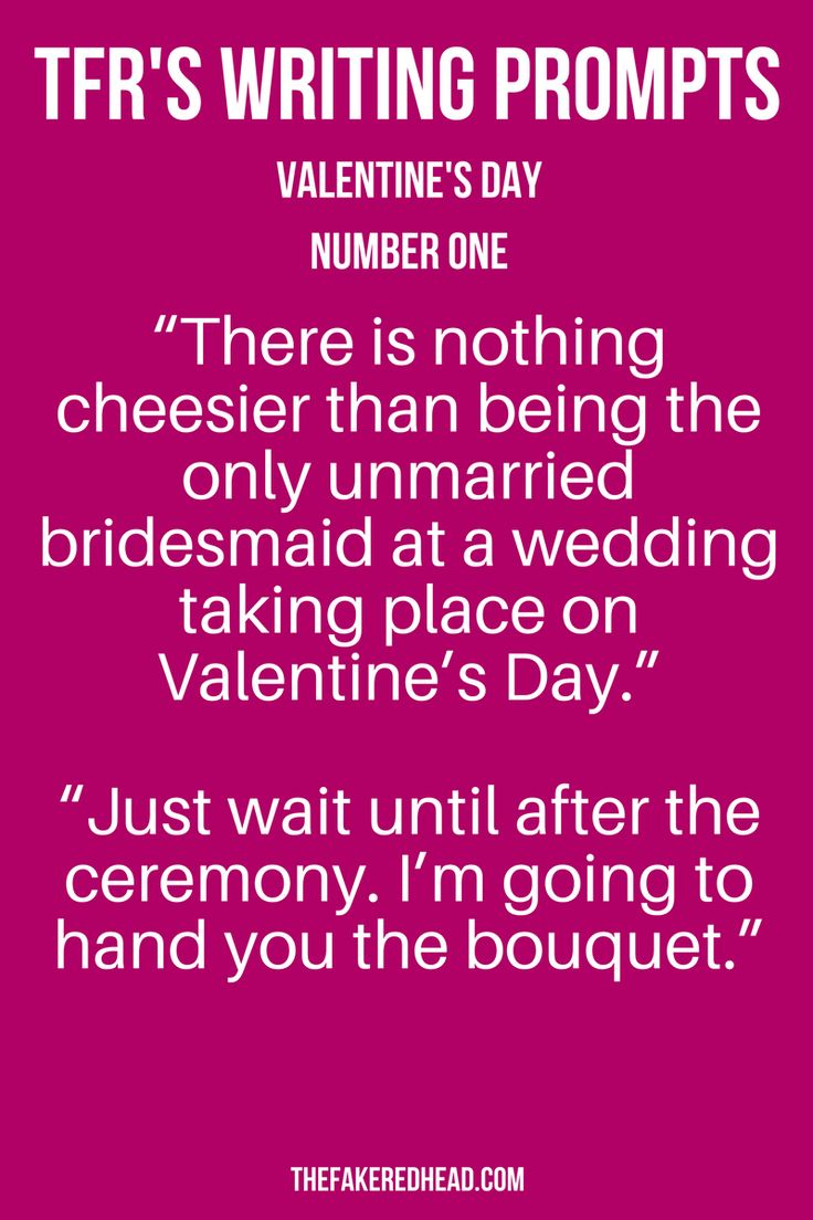 Prompt | Dialogue | Writing | Inspiration | Read | Starter | Conversation | TFR's Writing Prompts | Number One | Novel | Story | Writers Corner  | Valentine's Day | Romance | Love | Bonus | Holiday