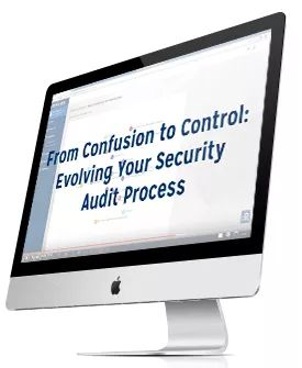 From Confusion to Control: Evolving Your Security Audit Process http://www.resolver.com/resource/from-confusion-to-control-evolving-your-security-audit-process/