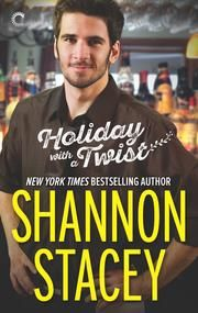 """Holiday with a Twist."" (novella) Shannon Stacey."