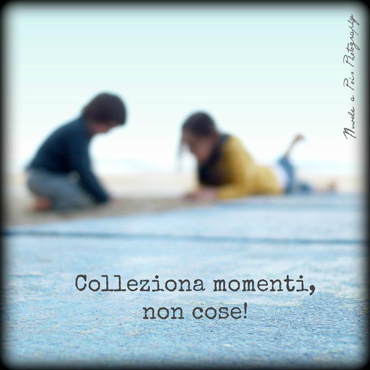 Colecciona momentos, no cosas.