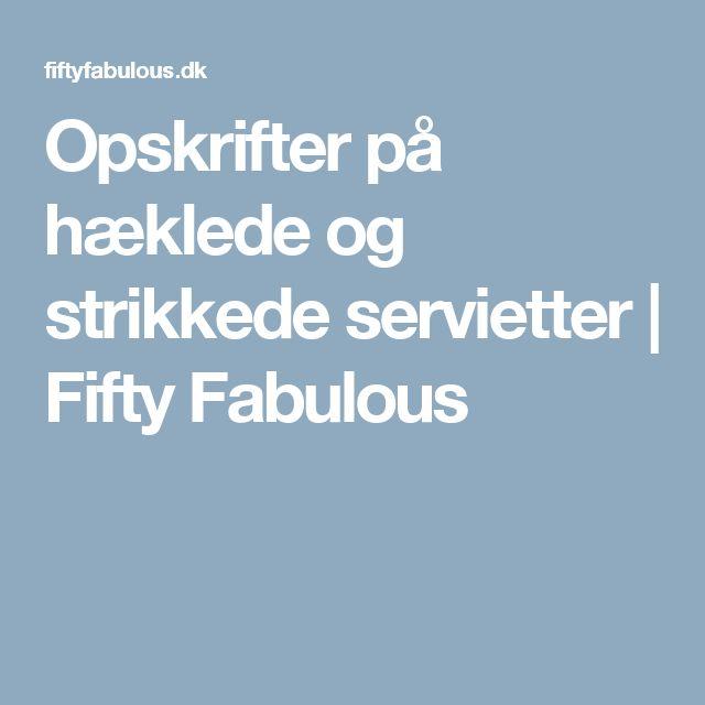 Opskrifter på hæklede og strikkede servietter | Fifty Fabulous