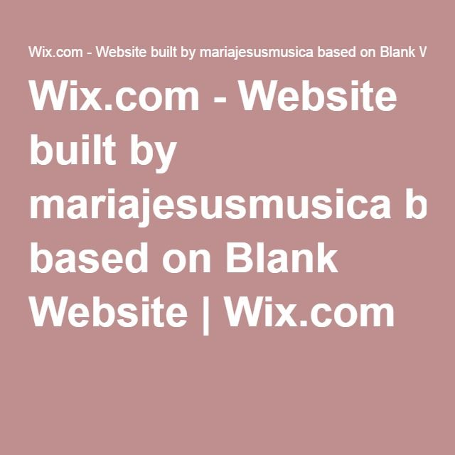 Wix.com - Website built by mariajesusmusica based on Blank Website | Wix.com