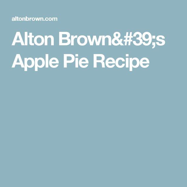 Alton Brown's Apple Pie Recipe