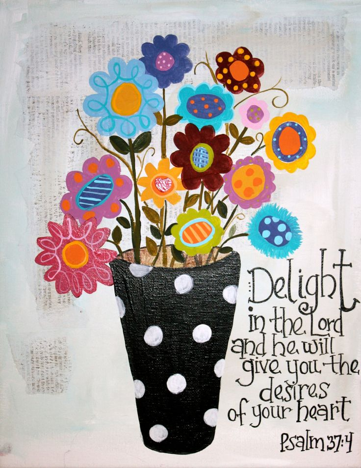 Delight yourself in the Lord and he will give you the desires of your heart. Psalm 37:4 NIV