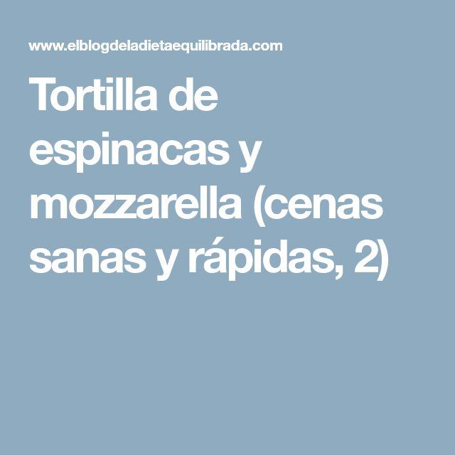 Tortilla de espinacas y mozzarella (cenas sanas y rápidas, 2)