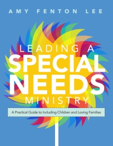 """""""Leading a Special Needs Ministry: A practical Guide to Including Children and Loving Families"""" by Amy Fenton Lee. #thinkorange #kidmin"""