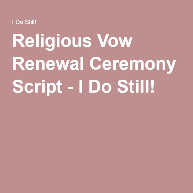 Religious Vow Renewal Ceremony Script - I Do Still!