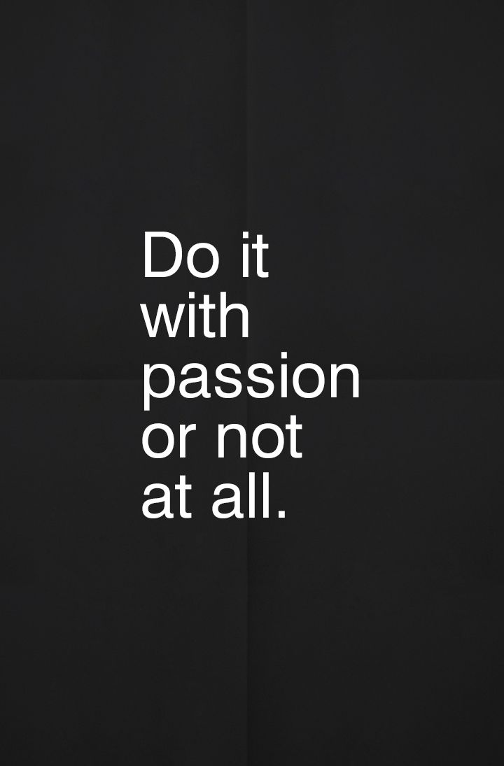 #Quote of the day - 79 Ideas - do it with passion or not at all