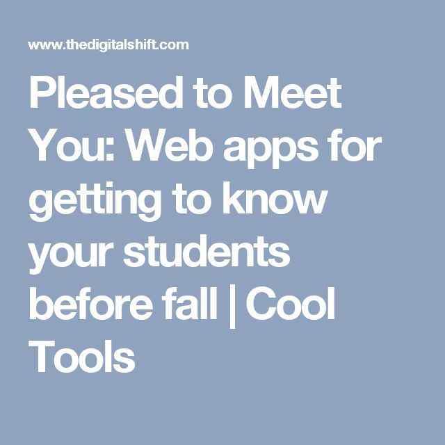 Pleased to Meet You: Web apps for getting to know your students before fall   Cool Tools