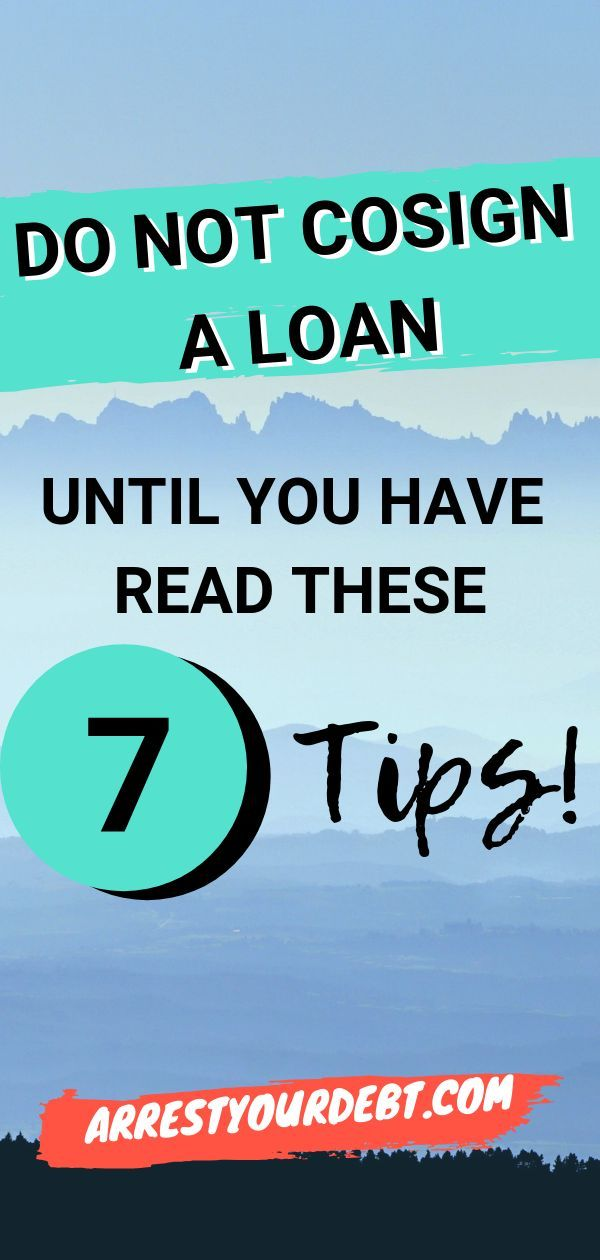 7 Tips To Consider Before You Cosign A Loan Finance Goals Personal Finance Finance Financial