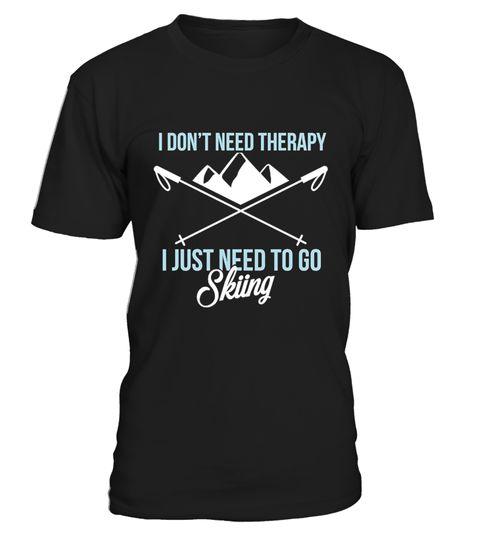# Skiing shirt - I don't need therapy, I j .   CHANCE VOR WEIHNACHTEN!So einfach geht's:   Wähle ein Shirt oder Top und deine Wunschfarbe Klicke auf den grünen Button JETZT BESTELLEN  Wähle deine Größe und die gewünschte Anzahl an Artikeln Zahlungsmethode wählen und Lieferadresse eingeben -FERTIG!   - hohe Qualität- weltweite Lieferung | garantierte Lieferung vor Weihnachten!- sichere Kaufabwicklung via paypal, credit card, sofort    Bowling   shirt Grab Your Balls We're Going…