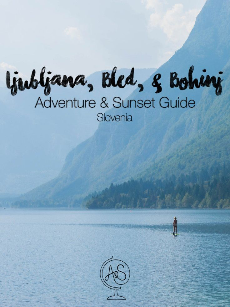 Ljubljana, Bohinj, Lake Bled Adventure & Sunset Guide - complete with the best places to adventure, watch the sunset, stay, and eat in Ljubljana, Lake Bled, and Lake Bohinj, Slovenia!