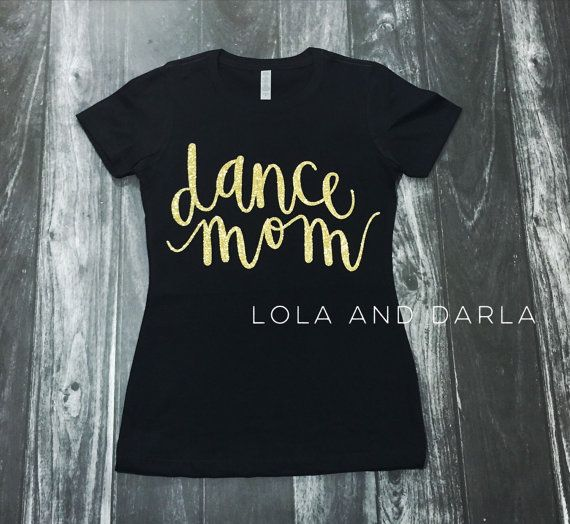 Dance Mom women's sparkle t shirt by LolaandDarlaDesigns on Etsy