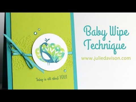 Julie's Stamping Spot -- Stampin' Up! Project Ideas by Julie Davison: VIDEO: Baby Wipe Technique Beautiful Peacock Card