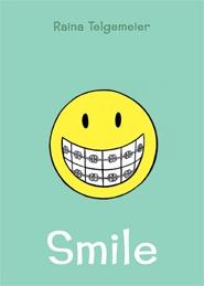 Smile is a true story written by Raina Telgemeier.