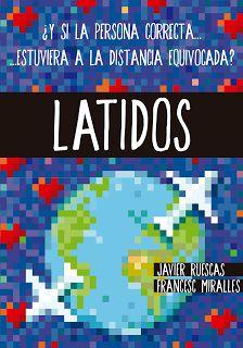 Adicción literaria: Reseña Latidos de Javier Ruescas y Francesc Mirall...