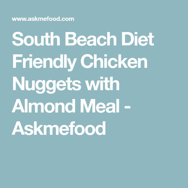 South Beach Diet Friendly Chicken Nuggets with Almond Meal - Askmefood
