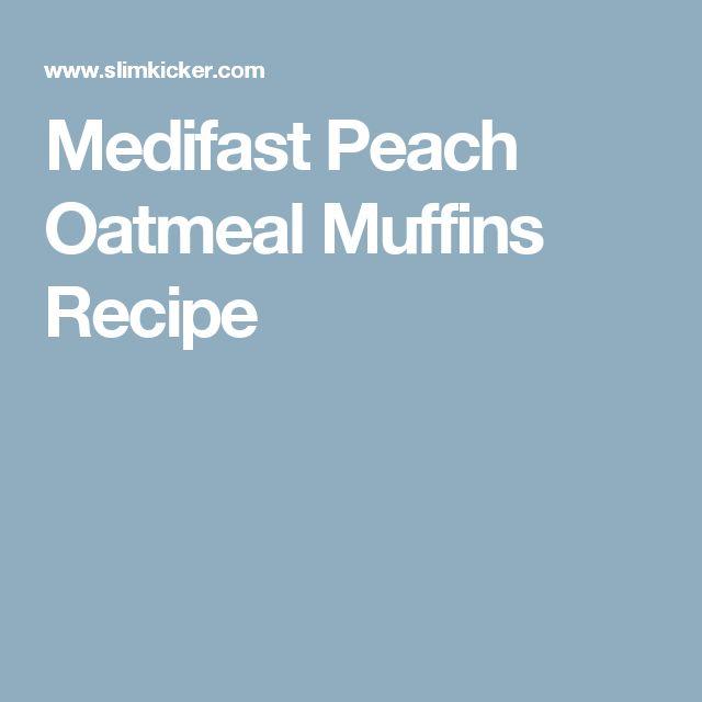 Medifast Peach Oatmeal Muffins Recipe