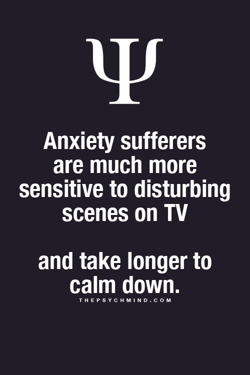 Psychology Facts - the worse my anxiety has gotten, I either stop watching or walk out of the room, during certain scenes