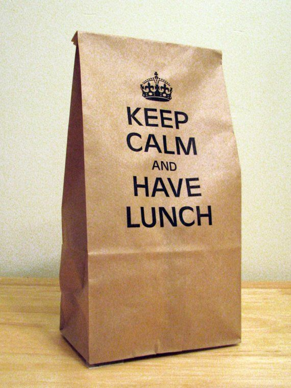 5 - KEEP CALM AND HAVE LUNCH - Humorous Lunch Bags   Pinterest   Calming, Lunch bags and Lunches