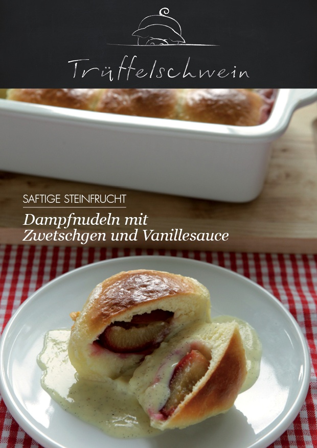 Dampfnudeln mit Zwetschgen und Vanillesauce - we never ate them like this but they look interesting so I might try this one anyway