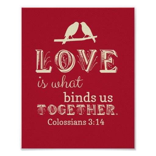Colossians 3:14 Love is what Binds Us Together Art Poster by The Digi Dame on Zazzle zazzle.com/eternalhope*