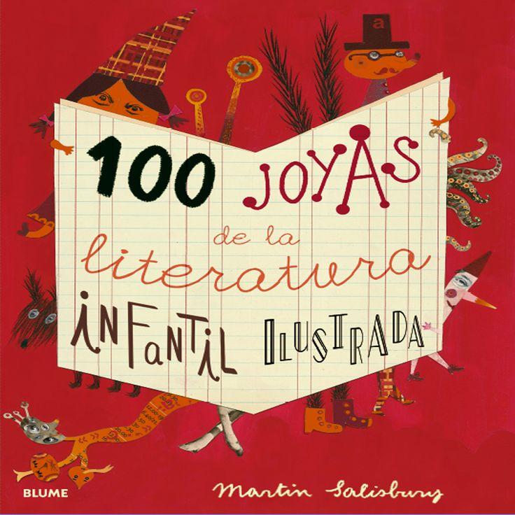 Salisbury, Martin. 100 JOYAS DE LA LITERATURA INFANTIL ILUSTRADA. Blume, 2015.