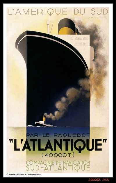 L-ATLANTIQUE -1931. Designed by A.M.Cassandre. I think Cassandre's use of perspective is inspiring and has made me consider experimenting with different angles in my own designs.