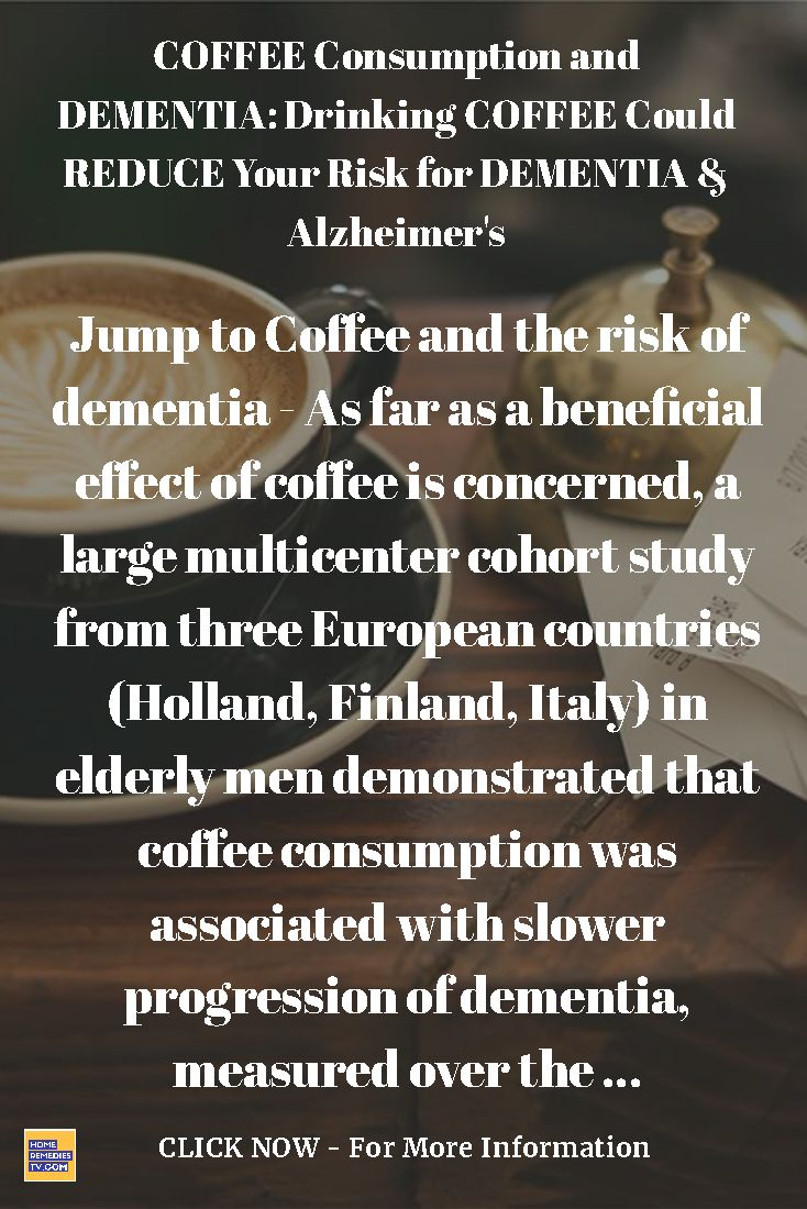 COFFEE Consumption and DEMENTIA: Drinking COFFEE Could REDUCE Your Risk for DEMENTIA & Alzheimer's Jump to Coffee and the risk of dementia - As far as a beneficial effect of coffee is concerned, a large multicenter cohort study from three European countries (Holland, Finland, Italy) in elderly men demonstrated that coffee consumption was associated with slower progression of dementia, measured over the ... https://www.youtube.com/watch?v=B2vqJbdqrL0