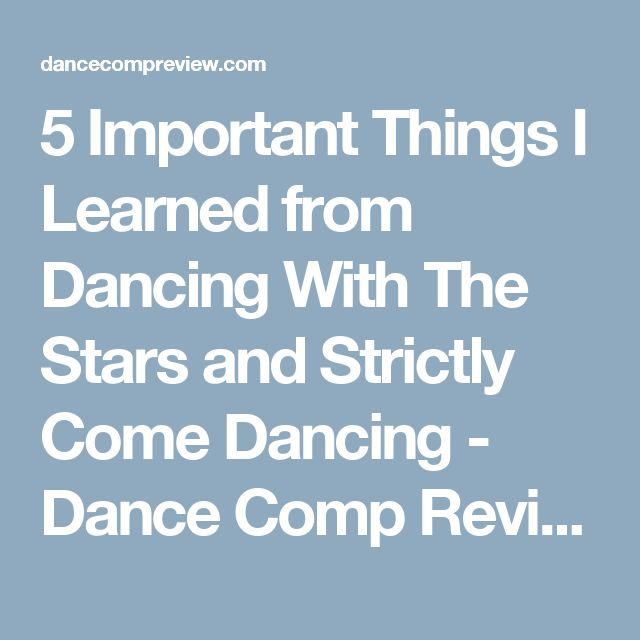 5 Important Things I Learned from Dancing With The Stars and Strictly Come Dancing - Dance Comp Review