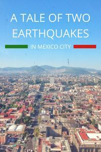 In my short time in Mexico, I have managed to survive not one, but two major earthquakes in Mexico City. Of course, there have always been earthquakes in Mexico City and in Mexico in general, but these were some of the biggest that the country has seen. T