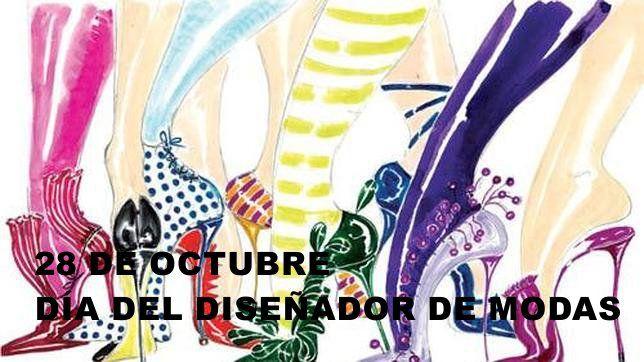 28  De octubre ...día del Diseñador de Modas!