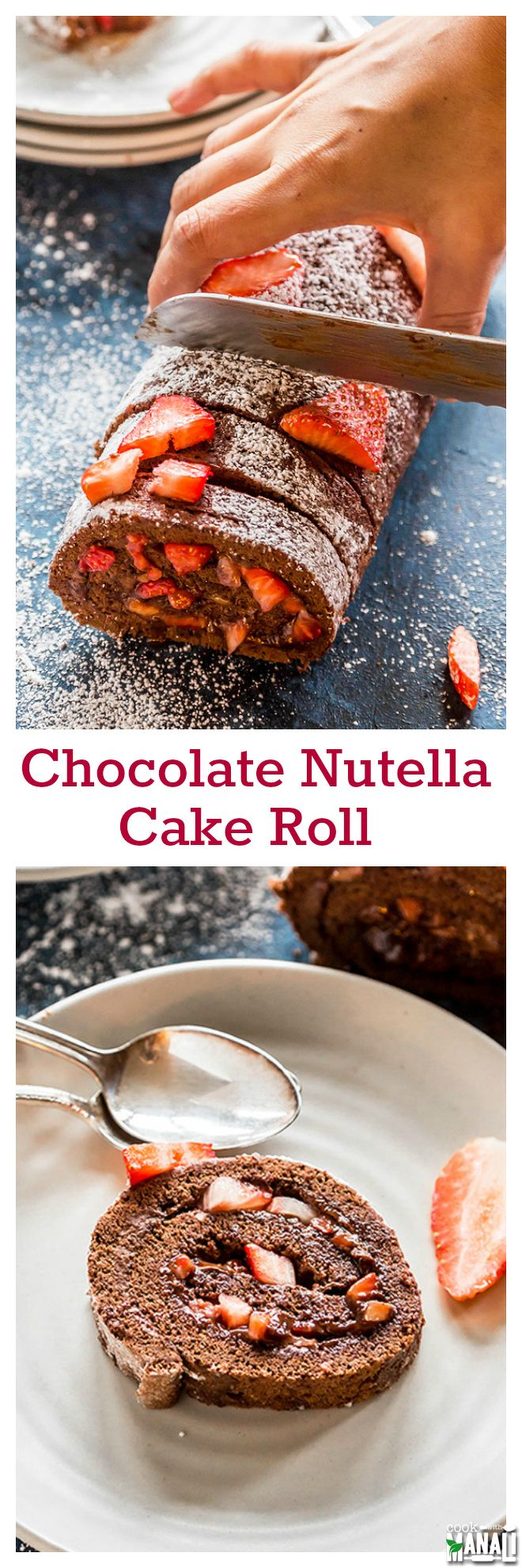 Looking for an elegant dessert this Valentine's Day? Try this Chocolate Nutella Cake Roll - chocolate cake filled with nutella & fresh strawberries!