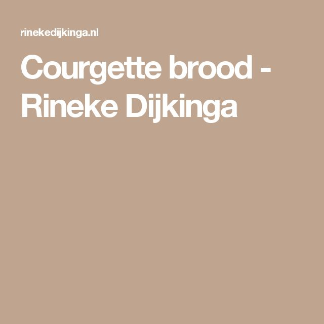 Courgette brood - Rineke Dijkinga