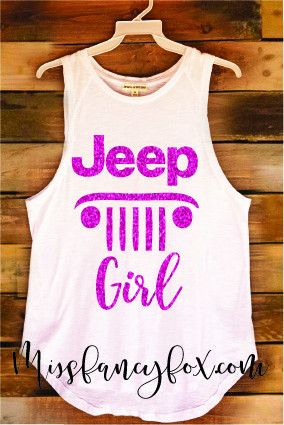 """Jeep Girl Tank Of course you are a queen of offroad, so let everyone know with this super chic tank! Cut: Long Muscle Tank Color: White Material: Extra soft cotton blend Style: """"Jeep Girl"""" Glitter Pin"""