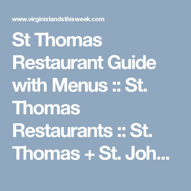 St Thomas Restaurant Guide with Menus :: St. Thomas Restaurants :: St. Thomas + St. John :: Virgin Islands Vacation Guide