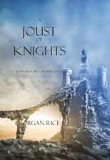 A Joust of Knights (Book #16 in the Sorcerer's Ring) by Morgan Rice