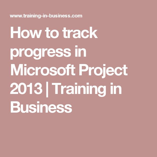 How to track progress in Microsoft Project 2013 | Training in Business