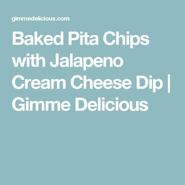 Baked Pita Chips with Jalapeno Cream Cheese Dip | Gimme Delicious