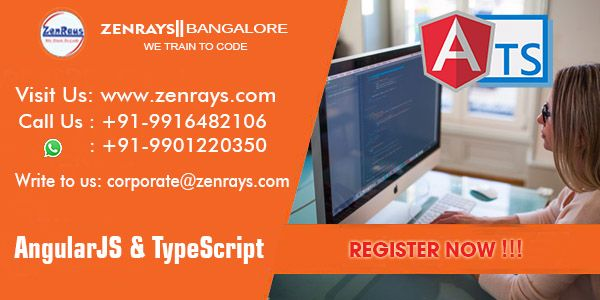 INTRODUCING AngularJS & TypeScript Training in Bangalore. REGISTER NOW for FREE! Call +91 9916482106 or WhatsApp +91 9901220350 | Visit http://zenrays.com/angularjs-training-in-bangalore #angular2 #typescript #angularjs2