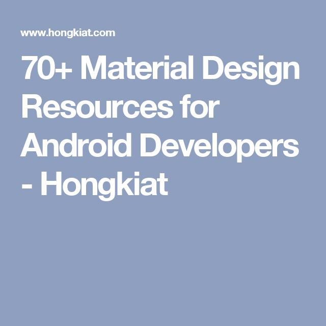 70+ Material Design Resources for Android Developers - Hongkiat