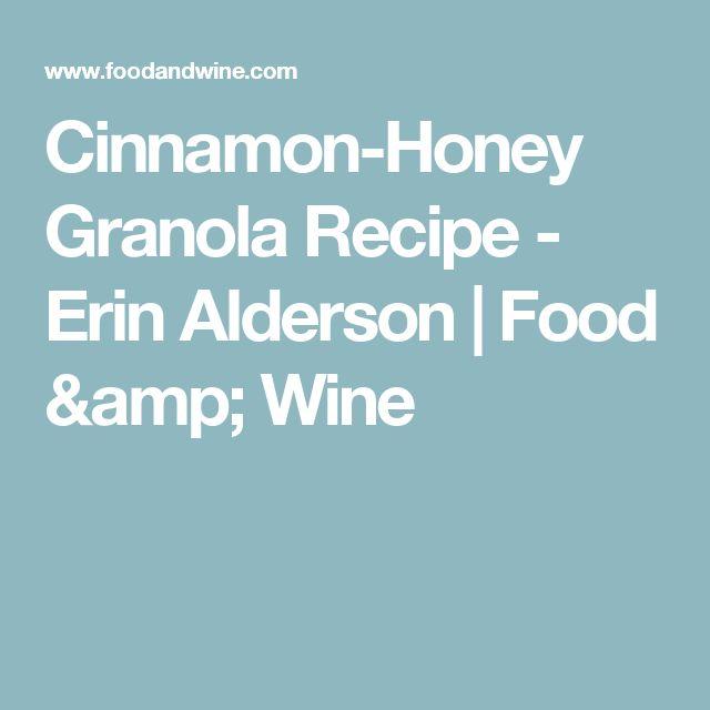 Cinnamon-Honey Granola Recipe  - Erin Alderson | Food & Wine