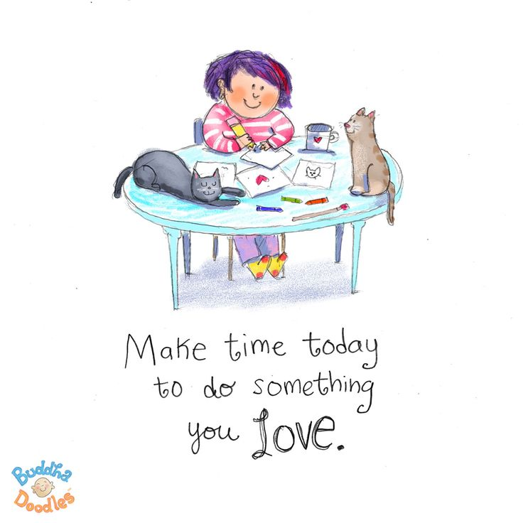 {Today's Buddha Doodle}: super important to do this...Make time today to do something you LOVE.